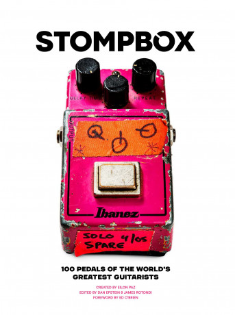 Stompbox: 100 Pedal of the World's Greatest Guitarists